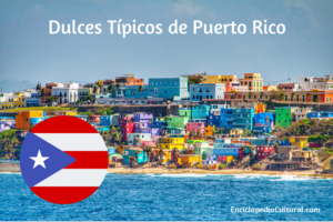 Dulces típicos de Puerto Rico